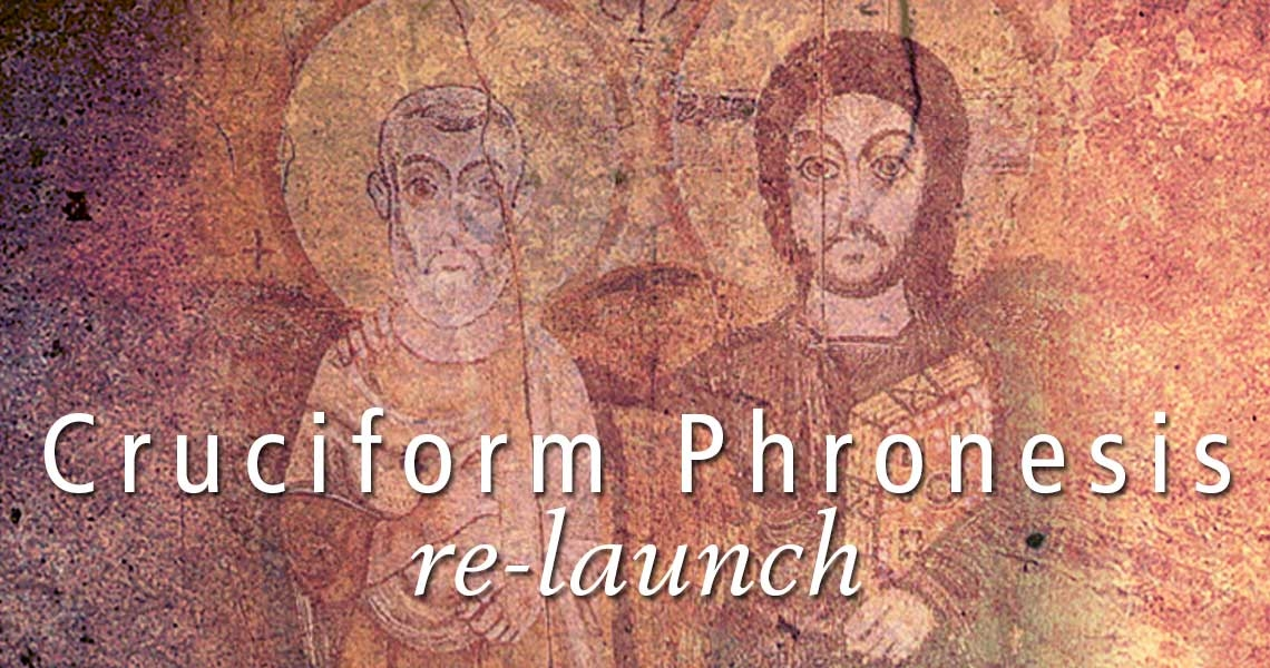 Cruciform Phronesis re-launch