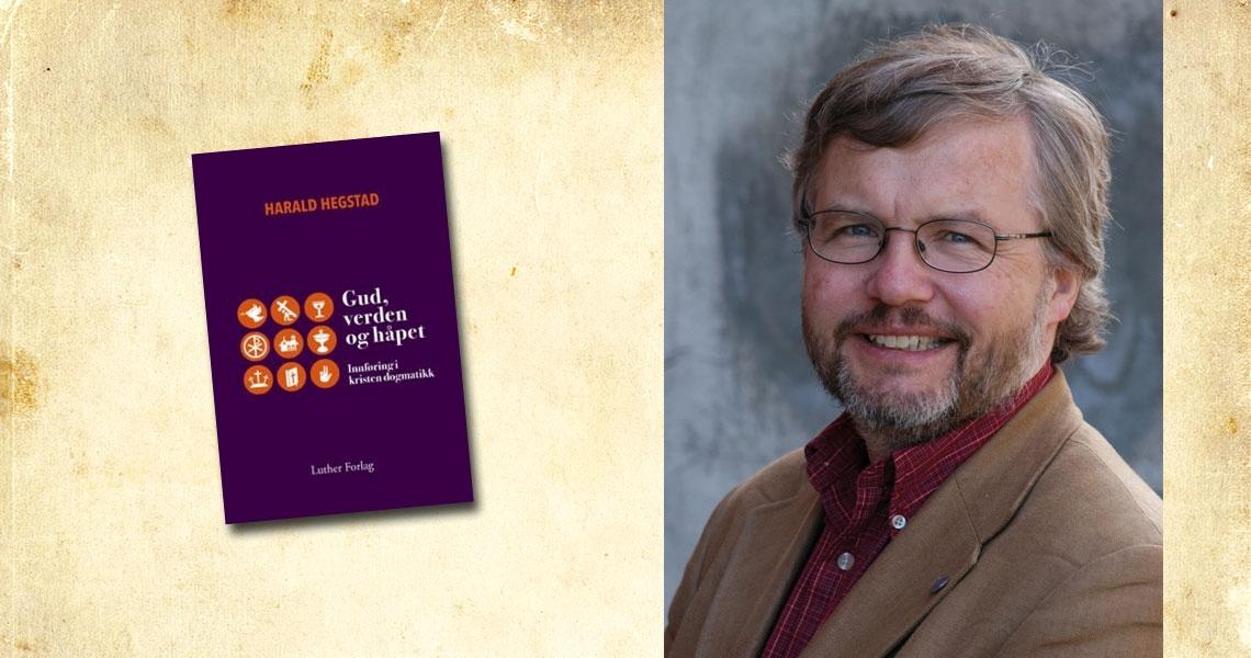 Harald Hegstad - Gud, verden og håpet